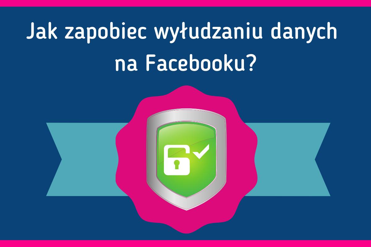Facebook wyłudzenie danych