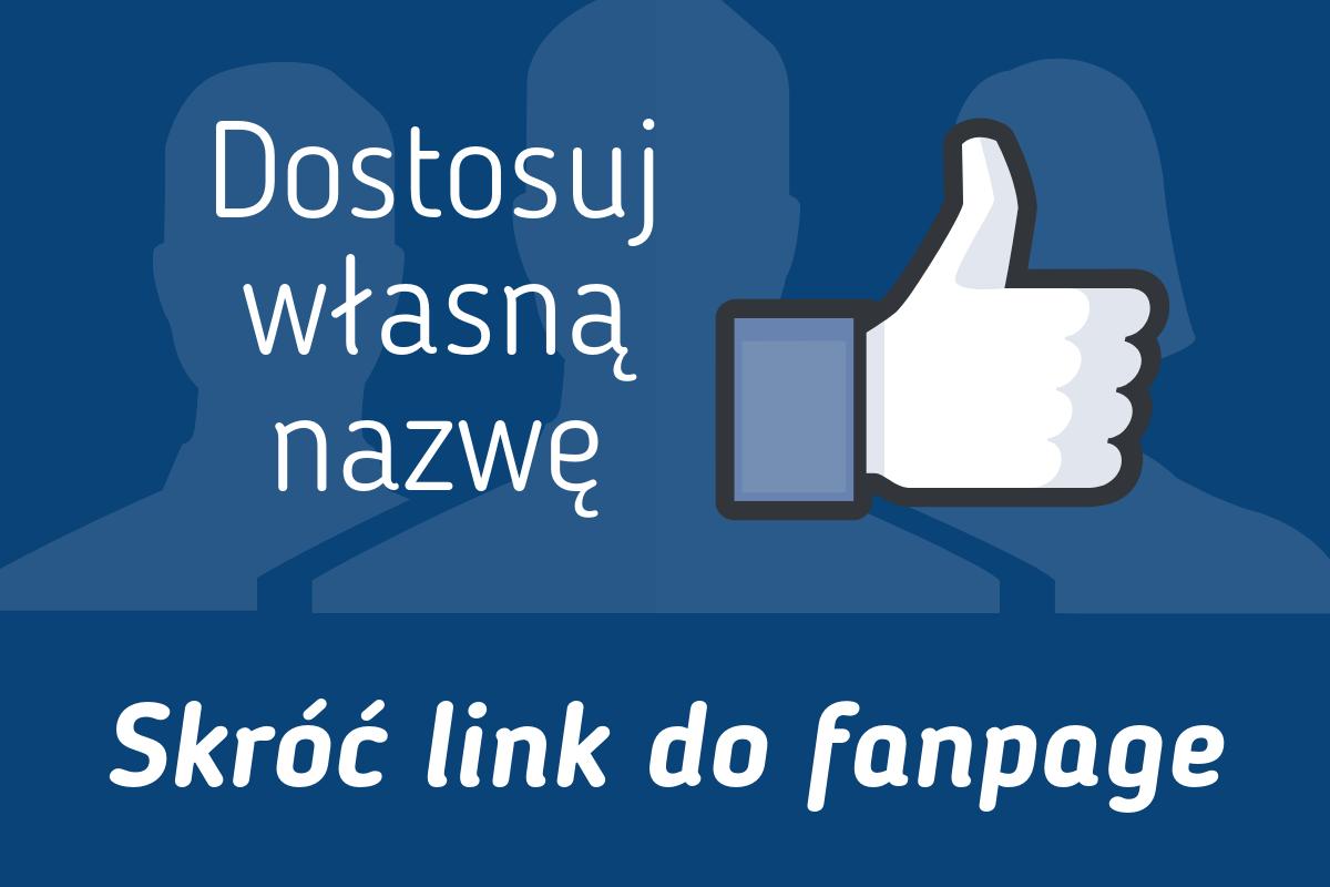 Dostosuj własną nazwę - Skróć link do fanpage