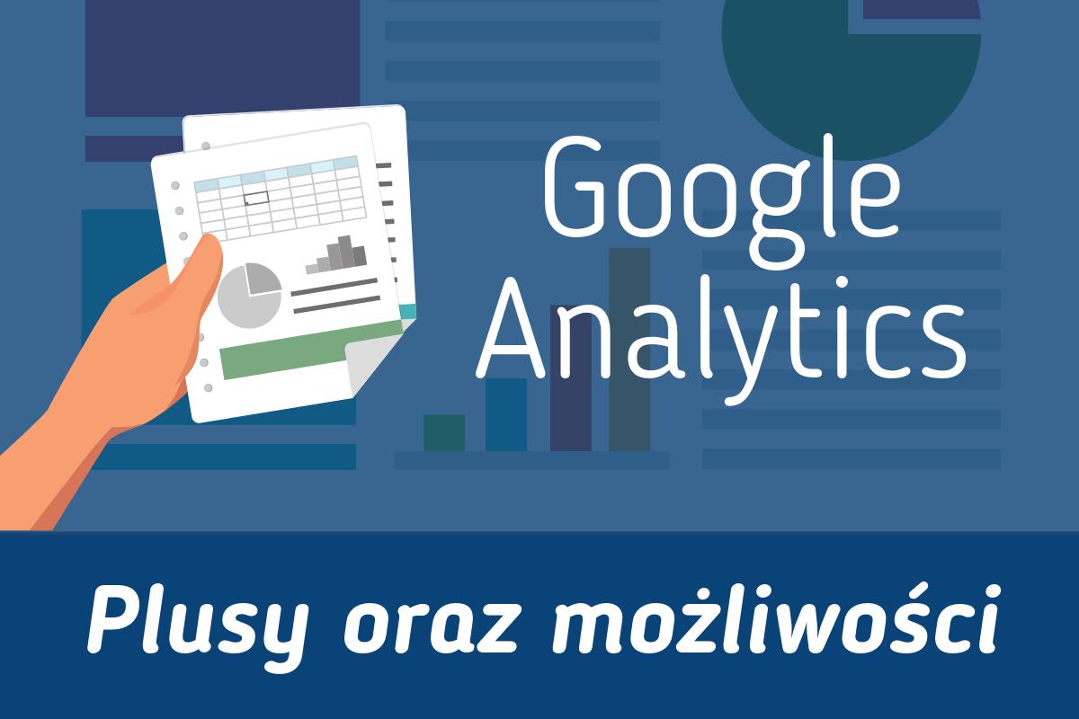 Google Analytics - Plusy oraz możliwości