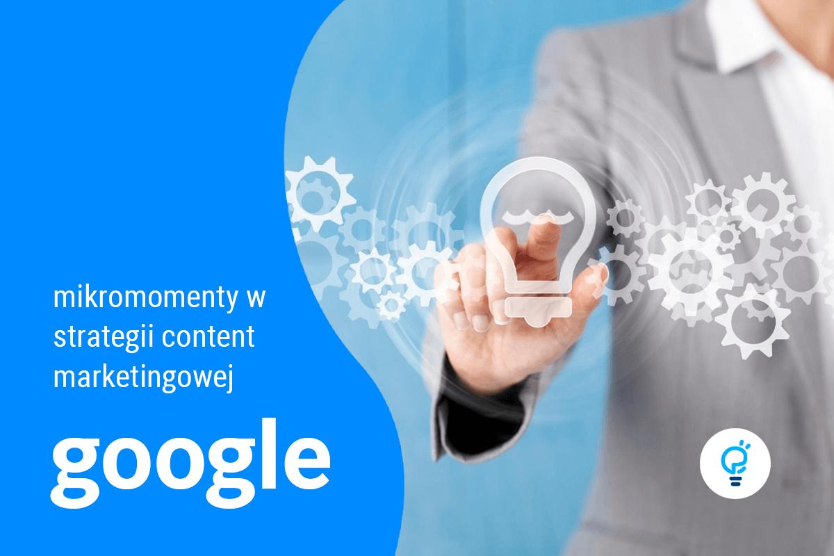 mikromomenty w startegii content marketingowej