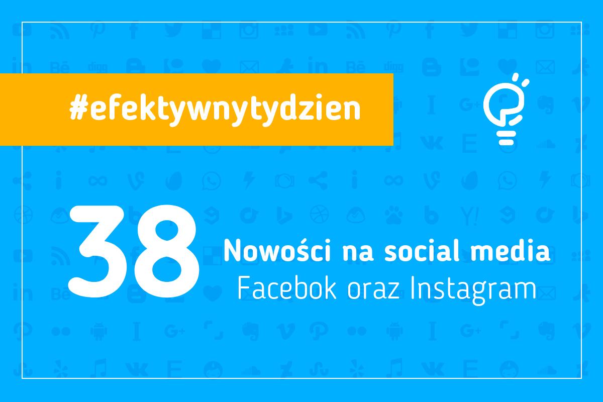 Nowości na social media. Facebook oraz Instagtam