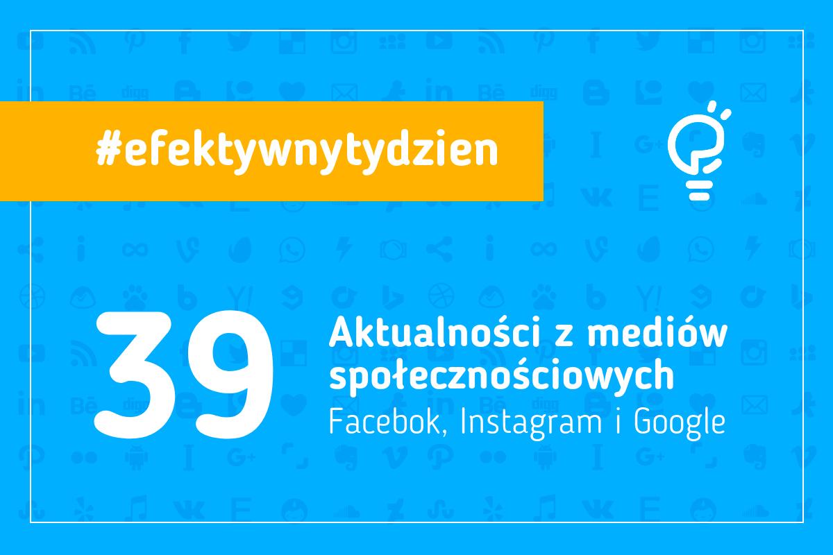 Aktualności z social media. Facebook, Instagram i Google.